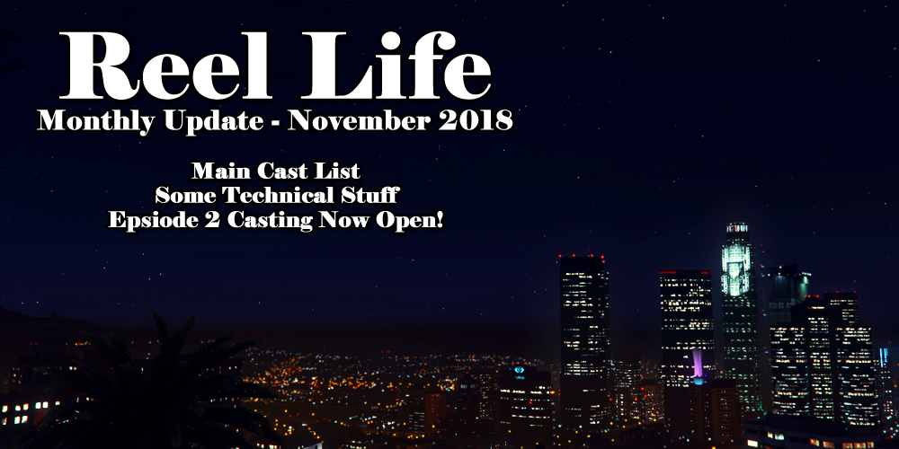 Reel Life Monthly Update (November 2018) – Casting, Scripts